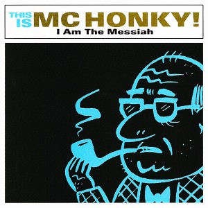MC Honky - I Am the Messiah - Liberation Music - Engineer, Mixing