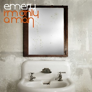 Emery - I'm Only A Man - Tooth & Nail - Producer, Engineer, Mixing