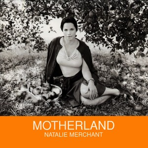 Natalie Merchant - Motherland - Elektra - Add Engineer